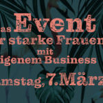 Celebrate Yourself – Das Event für starke Frauen mit eigenem Business!